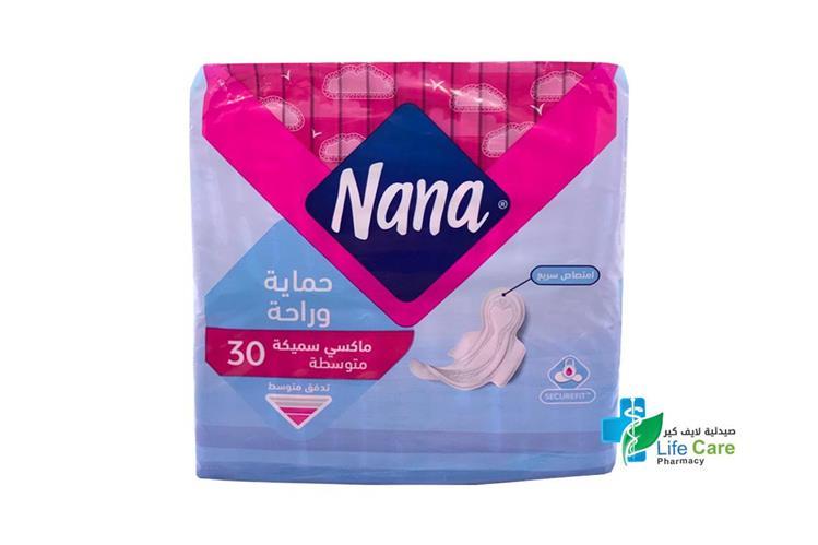 NANA MAXI THICK REGULAR 30PADS - صيدلية لايف كير
